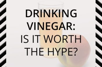 Is Drinking Vinegar Worth the Hype